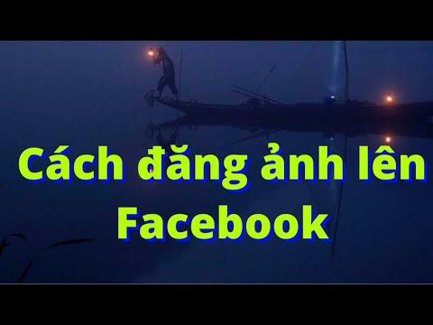 Hướng dẫn cách đăng ảnh lên facebook bằng điện thoại