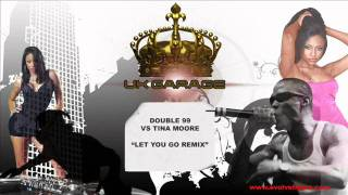 Double 99 vs Tina Moore - Never Let You Go (Remix)