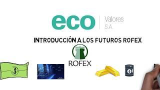 Eco Bolsar -- Tutorial: Introducción a los Futuros Rofex