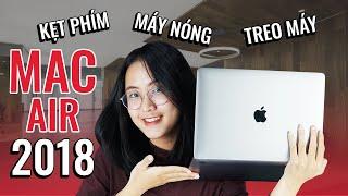 """5 tháng """"THẢM HỌA"""" với Macbook Air 2018 ???"""