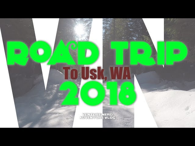 Road Trip Spring 2018 to Usk, WA