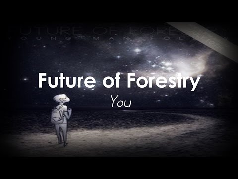 Future of Forestry - You [LYRICS]