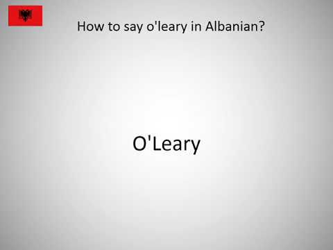 How to say o'leary in Albanian?