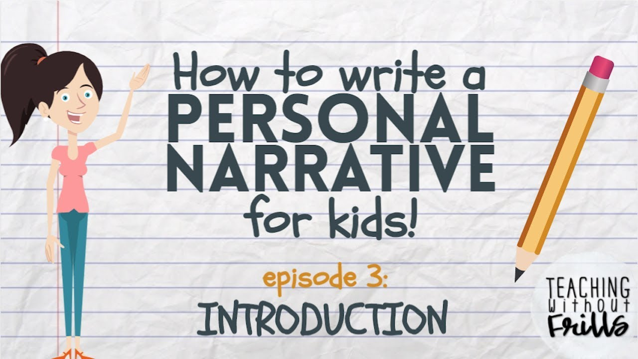 Writing A Personal Narrative Writing An Introduction Or Opening For  Writing A Personal Narrative Writing An Introduction Or Opening For Kids