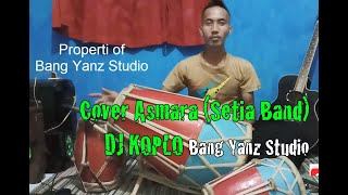 Download Cover Asmara (Setia Band) Versi DJ Remix Koplo Bang Yanz Studio
