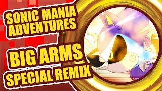 "Sonic Mania Adventures Special Remix - ""Big Arms"" by Tee Lopes & Jun Senoue"