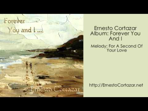 For A Second Of Your Love - Ernesto Cortazar