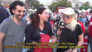 İzmir liler 15 Temmuz da yapılan darbe girişimi için ne dedi