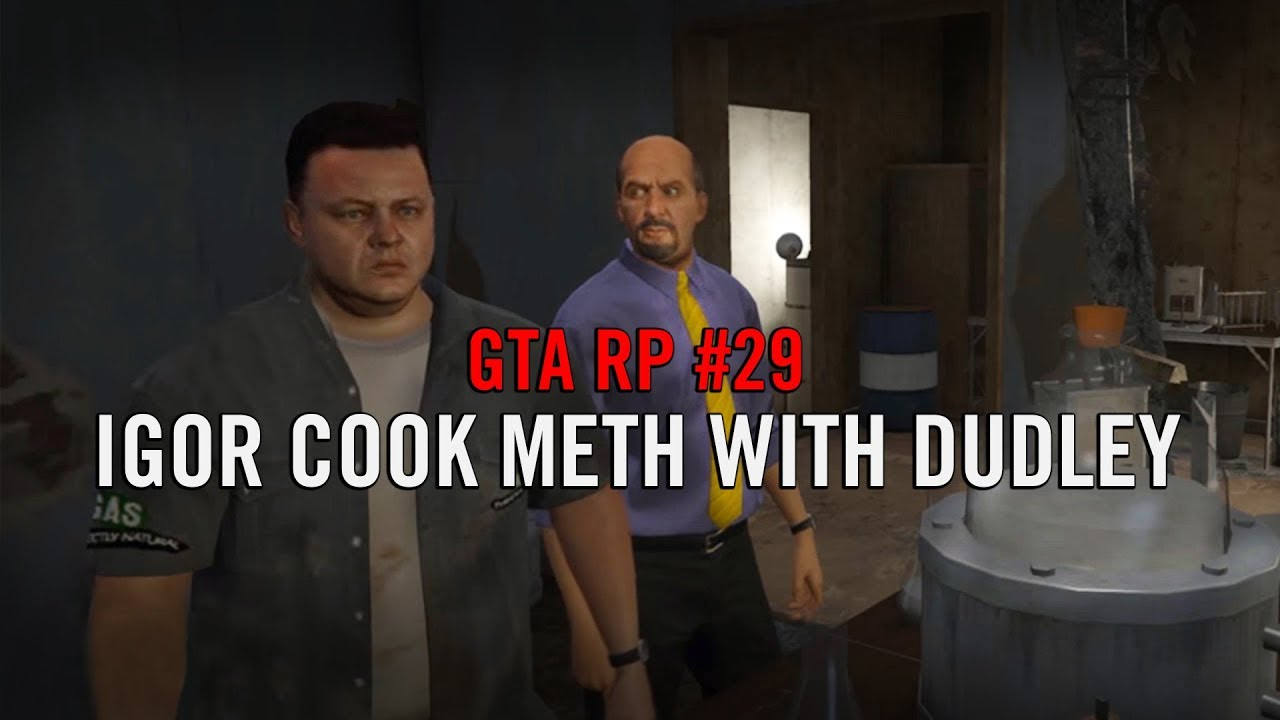 GTA 5 Roleplay - Igor Cook Meth With Dudley (NoPixel)