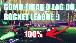 COMO TIRAR O LAG DO ROCKET LEAGUE (FUNCIONANDO SETEMBRO 2017)