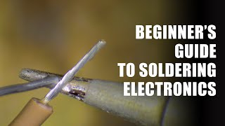 Beginner's Guide to Soldering Electronics