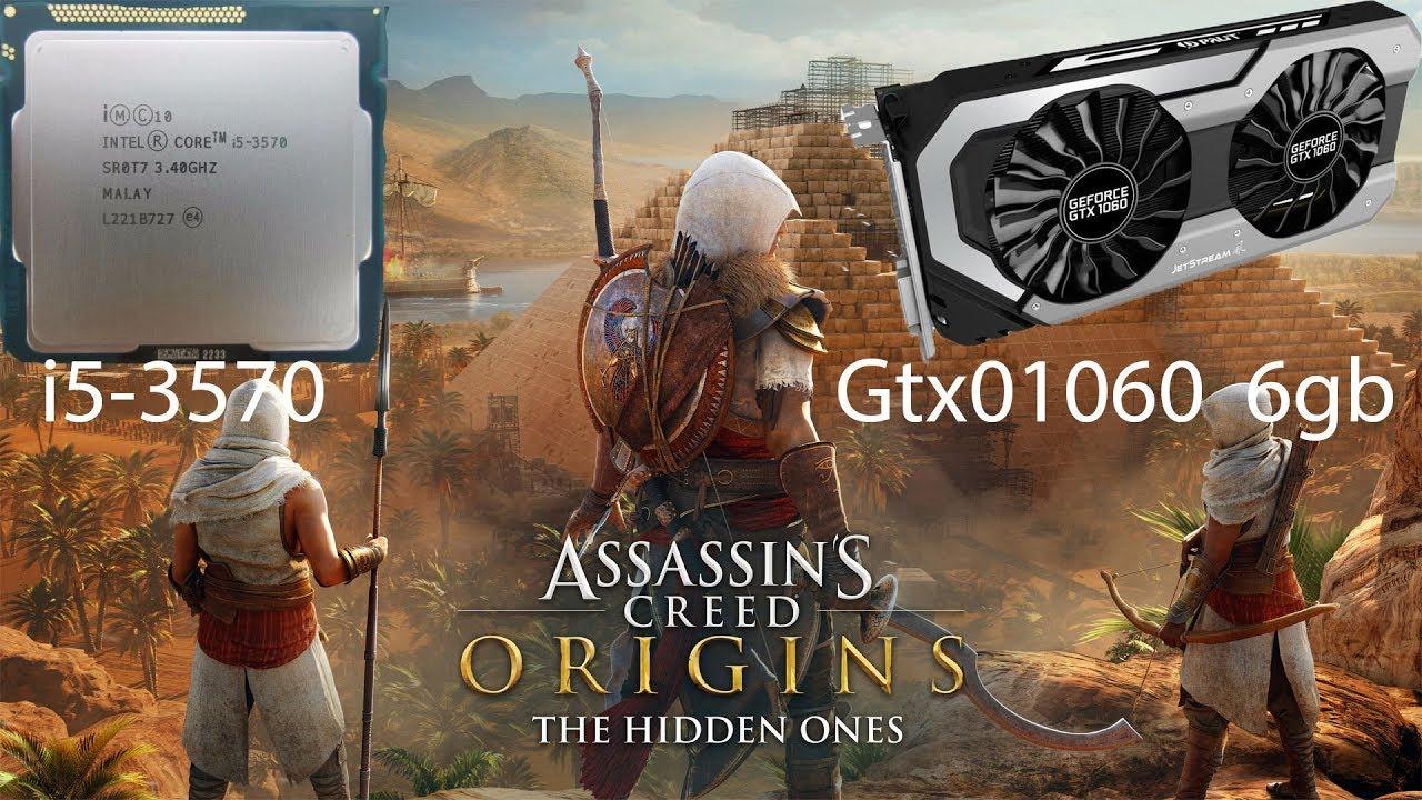 Gtx 1060 6gb / I5 3570 /  Assassin's creed origins/ very hard & custom settings