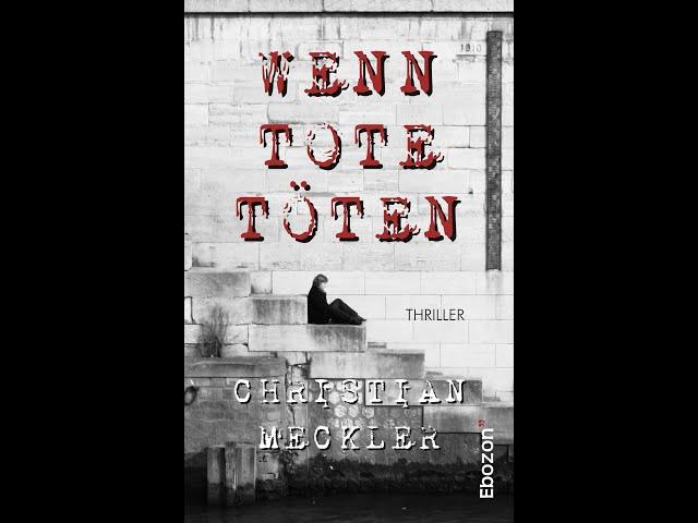 Wenn Tote töten von Christian Meckler eBook & Print (Buchtrailer)