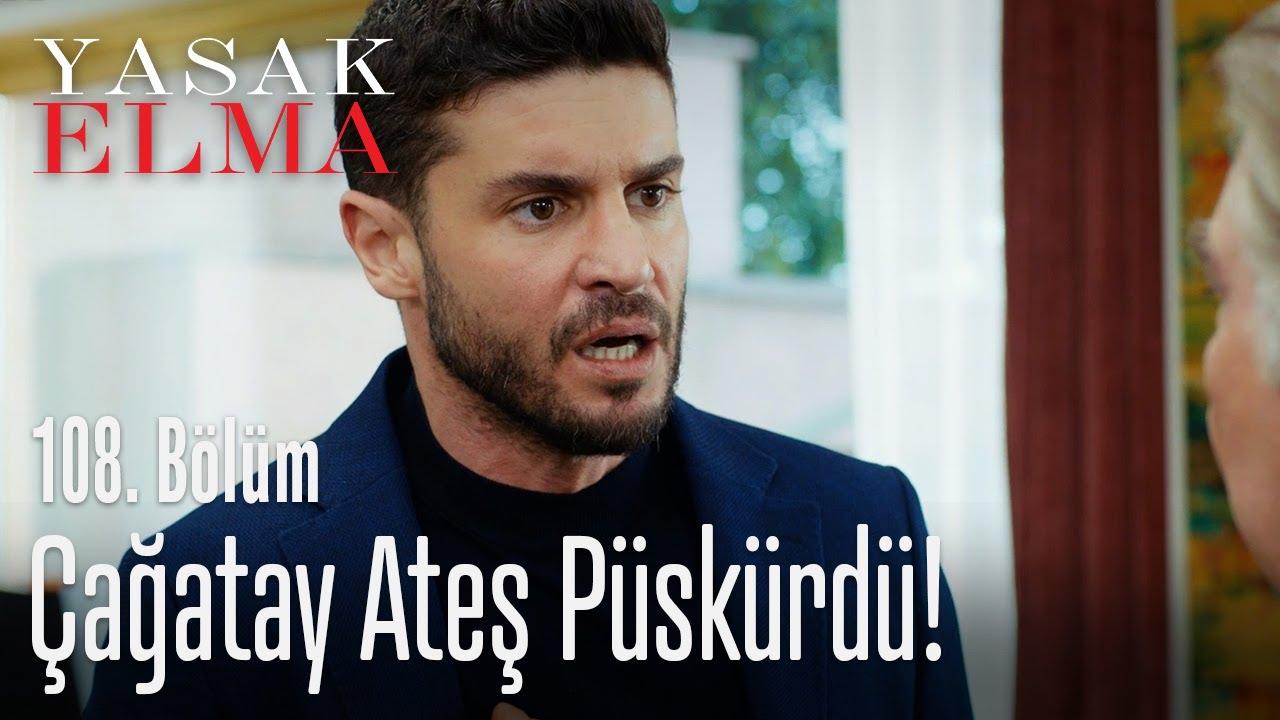 Download Çağatay ateş püskürdü - Yasak Elma 108. Bölüm