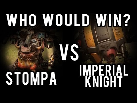 Stompa vs Knight Space Marine Allies Who Would Win Ep 87