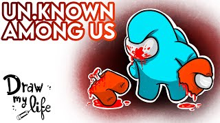 UN.KNOWN de AMONG US | Draw My Life en Español