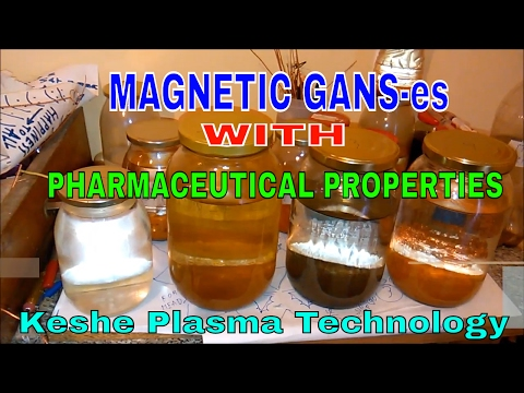 MAGNETIC GANS-es WITH PHARMACEUTICAL PROPERTIES - Keshe Plasma Technology