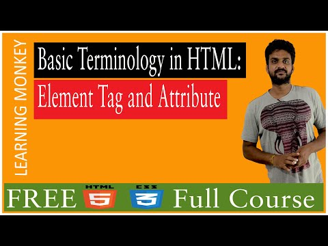 Basic Terminology In HTML Elements Tags And Attributes | Lesson 4 || HTML5 & CSS3 || Learning Monkey