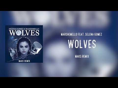 Marshmello Feat. Selena Gomez - Wolves (Maks Remix)