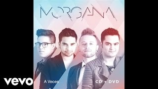 Morgana - A Veces (Audio)