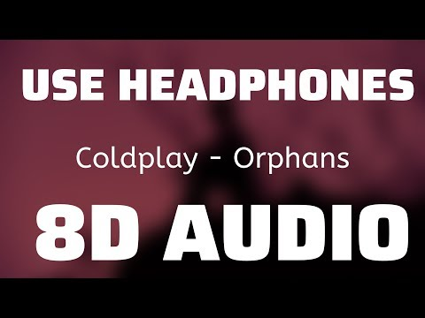 Coldplay - Orphans (8D USE HEADPHONES)🎧