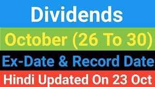 Dividends, Ex Date, Record Date | 26 To 30 October Dividend | shares and dividends | high dividends
