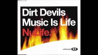 Dirt Devils - Music Is Life (Dirt Devils Twisted Remix)