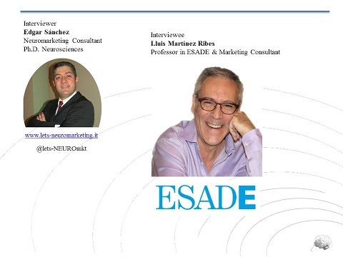 Neuromarketing, Interview with Lluis Martinez Ribes, ESADE. By Edgar Sanchez (Barcelona)