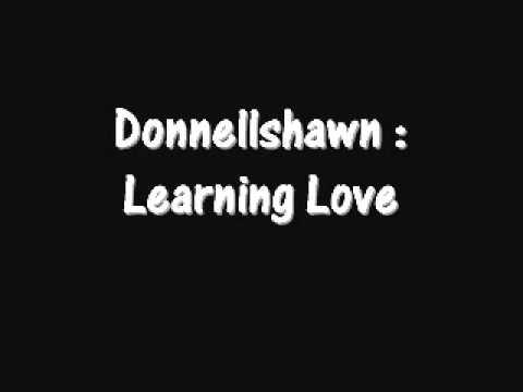 Donnellshawn - Learning Love w/ Lyrics