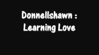 Donnellshawn - Learning Love w/ Lyrics