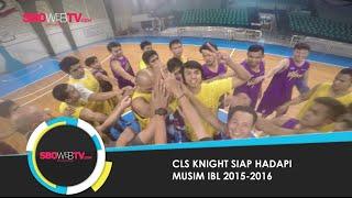 CLS KNIGHT Siap Hadapi Musim IBL 2015 - 2016