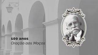 """100 anos da """"Oração aos Moços"""""""