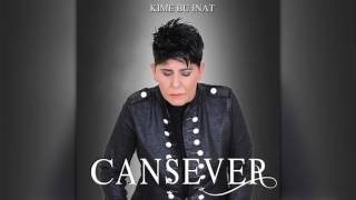 Cansever  - Kime Bu Inat   2016