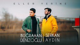 Serkan & Buğra - Eller Yerine (Official ) Resimi
