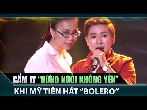 Cẩm Ly đứng ngồi không yên vì Mỹ Tiên nam tính khi hát Bolero | Hậu Trường