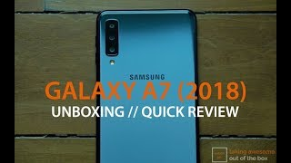 Samsung Galaxy A7 2018 Quick Review: Triple Camera Mid-ranger