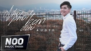 Noo Phước Thịnh | Như Phút Ban Đầu | Lyrics Video
