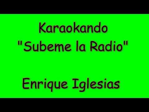 Karaoke Internazionale - Subeme la Radio - Enrique Iglesias - Descemer Bueno Zion Lennox ( letra )