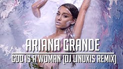 Ariana Grande - God Is A Woman (DJ Linuxis Remix)