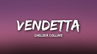 Chelsea Collins - Vendetta (Lyrics)