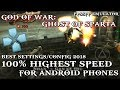 God of War: Ghost of Sparta PPSSPP (2018) Best Settings/Config 100% Highest speed for Android Phone