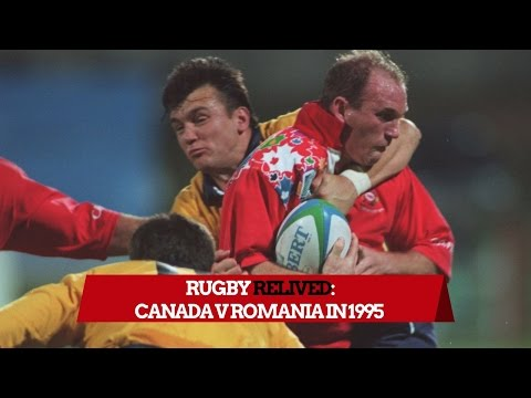 Canada's Brilliant Team Try V Romania In 1995   Rugby RE:Lived