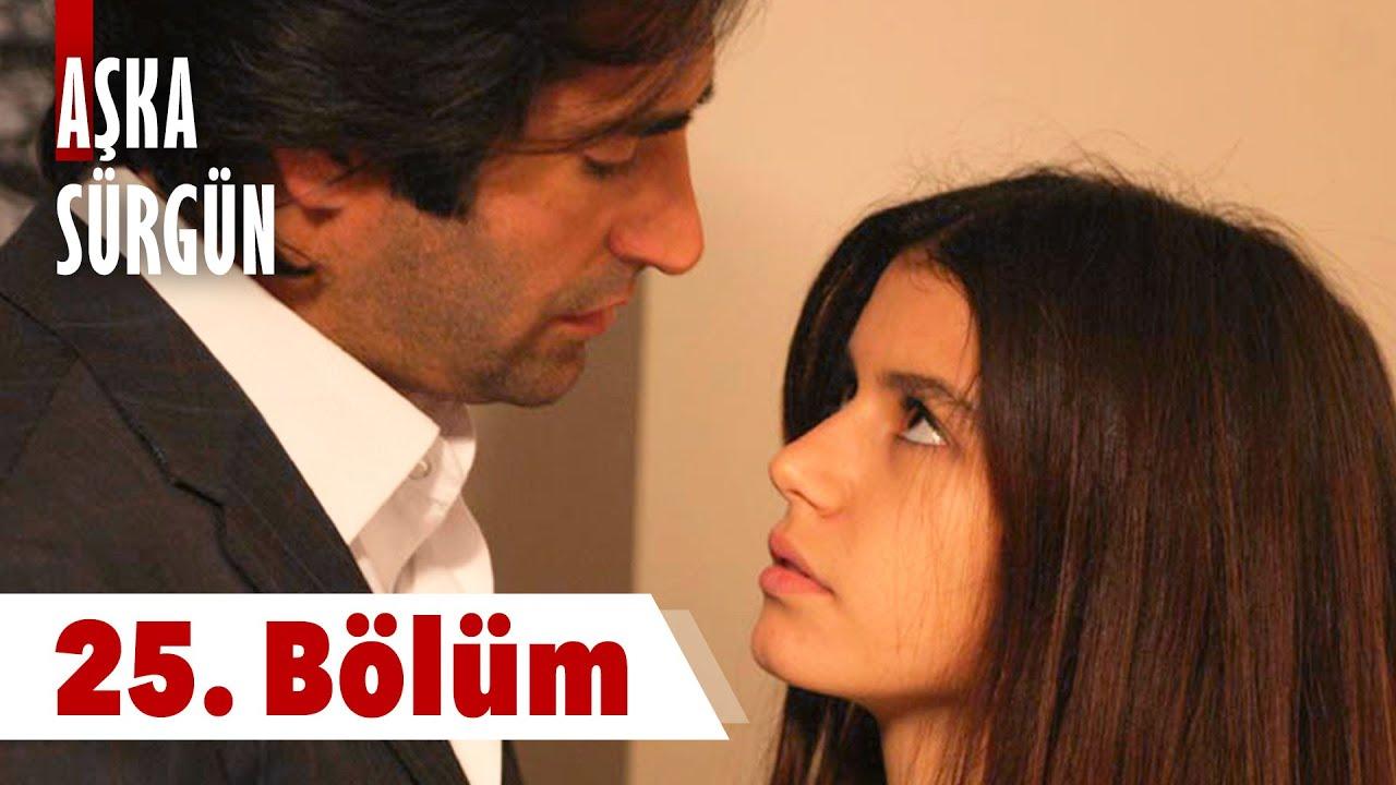 Aşka Sürgün 25. Bölüm