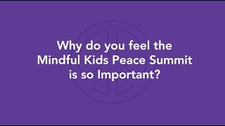 Mindful Kids Peace Summit 2019 PSA: Why is the Mindful Kids Peace Summit Important?