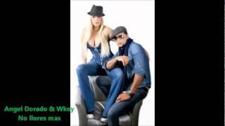 Angel Dorado & Wkey - No llores mas