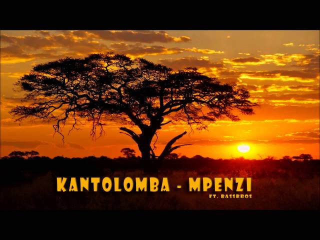 Kantolomba - Mpenzi ft. Bassbros (Radio Edit)