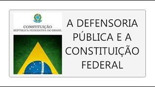 A DEFENSORIA PÚBLICA E A CONSTITUIÇÃO FEDERAL, CF 88 DIREITO CONSTITUCIONAL E DO CONSUMIDOR CDC