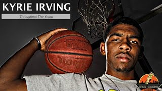 Kyrie Irving - Throughout the Years | His Journey from Freshman Year (High School) to the NBA