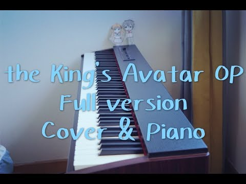 the King's Avatar OP Full ver. Cover & Piano.