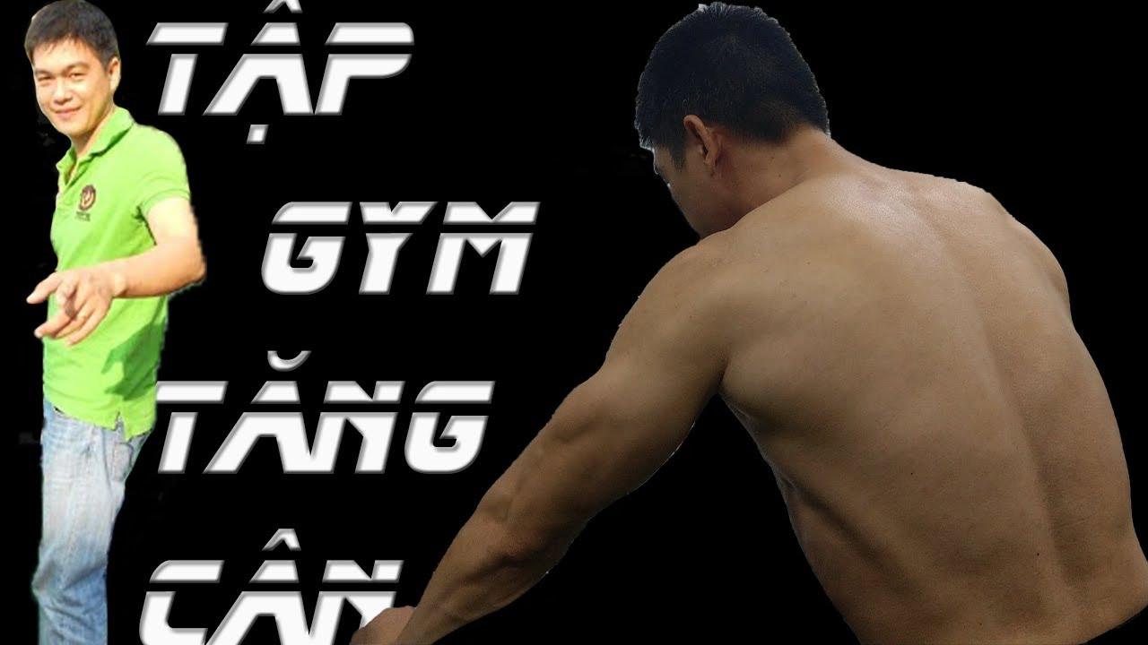 Hướng dẫn cách Tập Gym để tăng cân tăng cơ dành cho người gầy | Dinh dưỡng để tăng cân tăng cơ